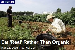 Eat 'Real' Rather Than Organic