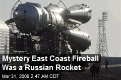 Mystery East Coast Fireball Was a Russian Rocket