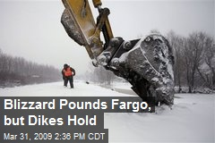 Blizzard Pounds Fargo, but Dikes Hold