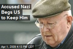 Accused Nazi Begs US to Keep Him