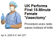 UK Performs First 15-Minute Female 'Vasectomy'