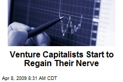 Venture Capitalists Start to Regain Their Nerve