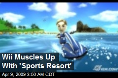 Wii Muscles Up With 'Sports Resort'