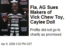 Fla. AG Sues Makers of Vick Chew Toy, Caylee Doll