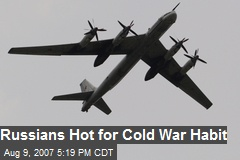Russians Hot for Cold War Habit