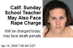 Calif. Sunday School Teacher May Also Face Rape Charge