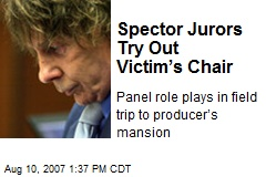 Spector Jurors Try Out Victim's Chair