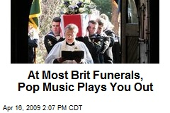 At Most Brit Funerals, Pop Music Plays You Out