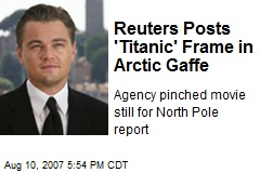 Reuters Posts 'Titanic' Frame in Arctic Gaffe