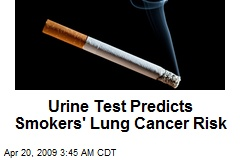 Urine Test Predicts Smokers' Lung Cancer Risk