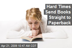 Hard Times Send Books Straight to Paperback