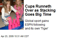 Cups Runneth Over as Stacking Goes Big Time