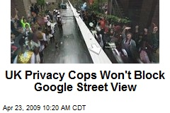UK Privacy Cops Won't Block Google Street View