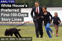 White House's Preferred First-100-Days Story Lines