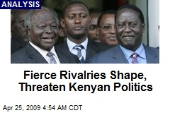 Fierce Rivalries Shape, Threaten Kenyan Politics