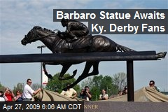 Barbaro Statue Awaits Ky. Derby Fans