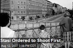 Stasi Ordered to Shoot First