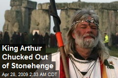 King Arthur Chucked Out of Stonehenge