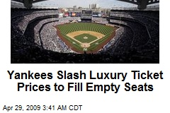 Yankees Slash Luxury Ticket Prices to Fill Empty Seats