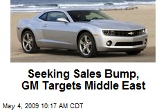 Seeking Sales Bump, GM Targets Middle East