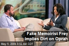Fake Memoirist Frey Implies Dirt on Oprah