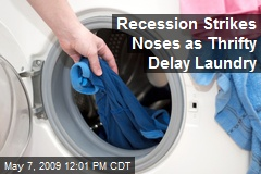 Recession Strikes Noses as Thrifty Delay Laundry