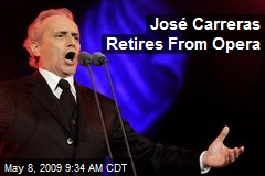 José Carreras Retires From Opera