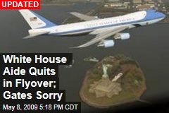 White House Aide Quits in Flyover; Gates Sorry