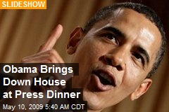 Obama Brings Down House at Press Dinner