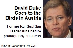 David Duke Goes to the Birds in Austria