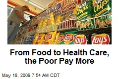 From Food to Health Care, the Poor Pay More
