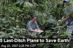 5 Last-Ditch Plans to Save Earth