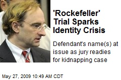 'Rockefeller' Trial Sparks Identity Crisis