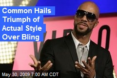 Common Hails Triumph of Actual Style Over Bling