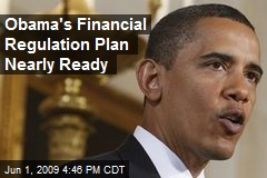 Obama's Financial Regulation Plan Nearly Ready