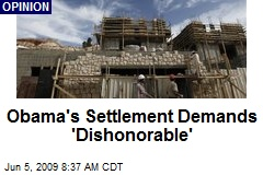 Obama's Settlement Demands 'Dishonorable'