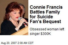 Connie Francis Battles Family for Suicide Fan's Bequest