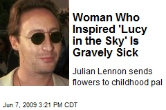 Woman Who Inspired 'Lucy in the Sky' Is Gravely Sick