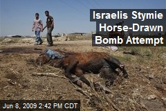 Israelis Stymie Horse-Drawn Bomb Attempt