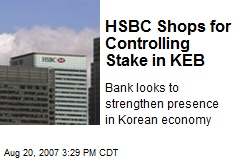 HSBC Shops for Controlling Stake in KEB