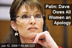 Palin: Dave Owes All Women an Apology