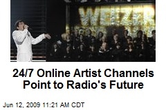 24/7 Online Artist Channels Point to Radio's Future