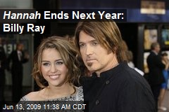 Hannah Ends Next Year: Billy Ray