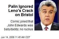 Palin Ignored Leno's Crack on Bristol