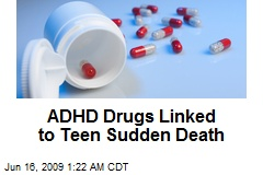 ADHD Drugs Linked to Teen Sudden Death