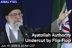 Ayatollah Authority Undercut by Flip-Flop