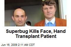 Superbug Kills Face, Hand Transplant Patient