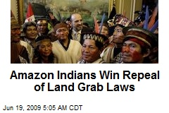 Amazon Indians Win Repeal of Land Grab Laws