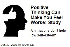 Positive Thinking Can Make You Feel Worse: Study