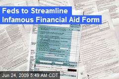 Feds to Streamline Infamous Financial Aid Form